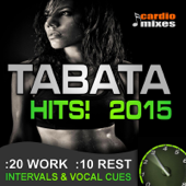 Tabata Hits! 2015, 20 / 10 Interval Workout with Vocal Cues