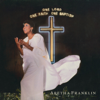 One Lord, One Faith, One Baptism (Live) - Aretha Franklin