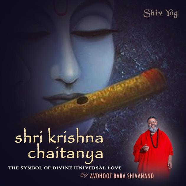 ShivYog Chants Shri Krishna Chaitanya by Avdhoot Baba Shivanand on Apple  Music