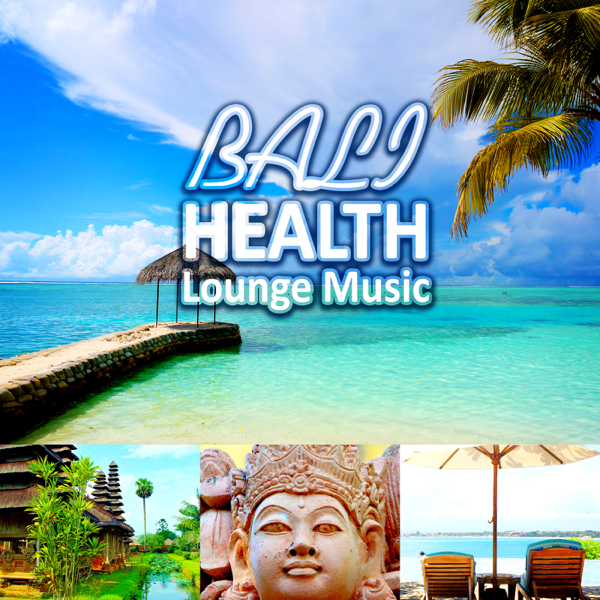 Bali Health Lounge Music - Indonesian Paradise Chillout Music, Finest  Buddha Lounge Music, Erotica Oriental Music, Exotic Journey, Total Relax,  ...