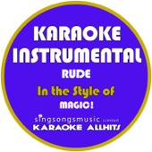 Rude (In the Style of Magic!) [Karaoke Instrumental Version]