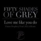 Love Me Like You Do (feat. Lalla) [Radio Mix] [Radio Mix] - Future Prophecy