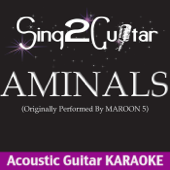 Animals (Key - Ebm) [Originally Performed By Maroon 5] [Acoustic Guitar Karaoke]
