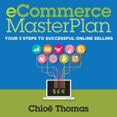 eCommerce MasterPlan 1.8: Your 3 Steps to Successful Online Selling (Unabridged)