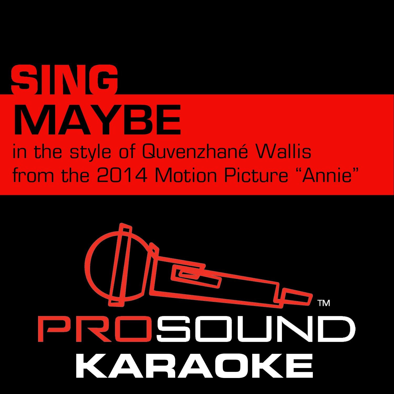Maybe (In the Style of Quvenzhané Wallis) [Karaoke Instrumental Version] [2014 Original Motion Picture