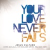 Your Love Never Fails Live
