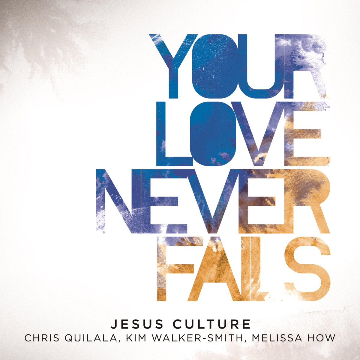 Your Love Never Fails Live Jesus Culture CD cover