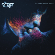 No Sound Without Silence - The Script - The Script