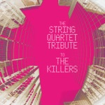 The String Quartet Tribute To the Killers