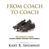 Kary R. Shumway - The Coach's Guide: Lessons Learned Coaching Youth Baseball: From Coach to Coach, Book 1 (Unabridged) artwork