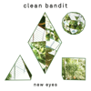New Eyes (Deluxe) - Clean Bandit