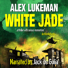 White Jade (Unabridged) - Alex Lukeman