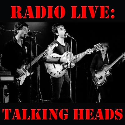 Radio Live: Talking Heads (Live) - Talking Heads