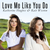 Love Me Like You Do feat Katherine Hughes - Kait Weston mp3