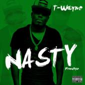 Nasty Freestyle - T-Wayne