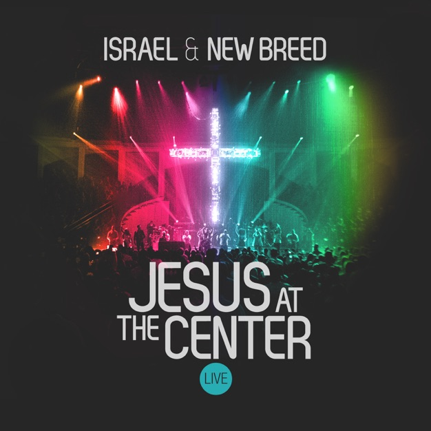Jesus The Same by Israel and New Breed