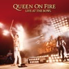 On Fire: Live At the Bowl, Queen