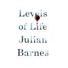 Julian Barnes - Levels of Life (Unabridged) artwork