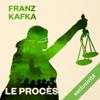 Le procès - Franz Kafka