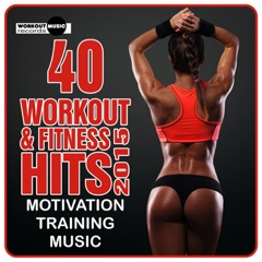 40 Workout & Fitness Hits 2015: Motivation Training Music