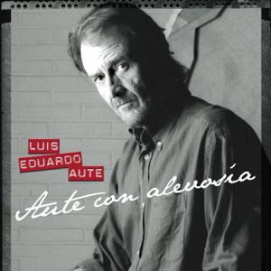 Luis Eduardo Aute - Aute Con Alevosía