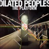 The Platform, Dilated Peoples