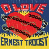 Ernest Troost - O Love