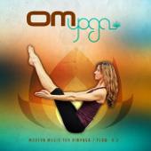 Om Yoga, Vol. 2 – Modern Music for Vinyasa / Flow