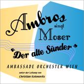 Ambros Singt Moser-Wolfgang Ambros & Ambassade Orchester Wien