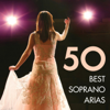 50 Best Soprano Arias - Various Artists