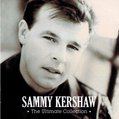 The Ultimate Collection - Sammy Kershaw