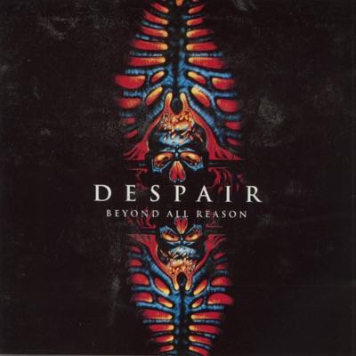 Beyond All Reason - Despair
