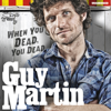 Guy Martin - Guy Martin: When You Dead, You Dead: My Adventures as a Road Racing Truck Fitter (Unabridged) artwork