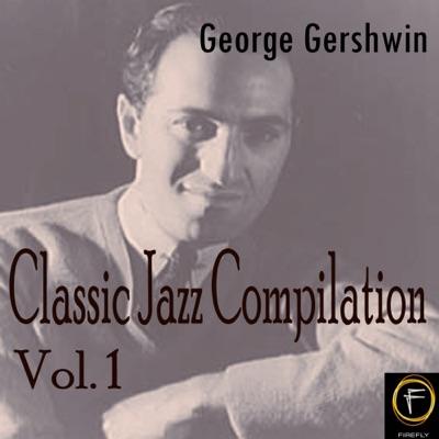 Classic Jazz Compilation, Vol. 1 - George Gershwin