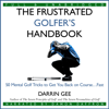 Darrin Gee - The Frustrated Golfer's Handbook: 50 Mental Golf Tricks to Get You Back on Course...Fast (Unabridged) artwork