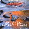 The David Sun Natural Sound Collection: Sounds of the Earth - Rock Water, Sounds of the Earth