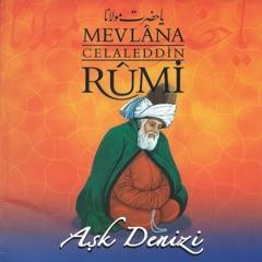 Mevlana Celaleddin Rumi / Aşk Denizi