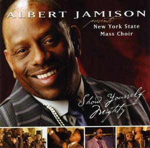 Albert Jamison & New York State Mass Choir - Show Yourself Mighty