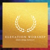 Elevation Worship - Only King Forever Live Album
