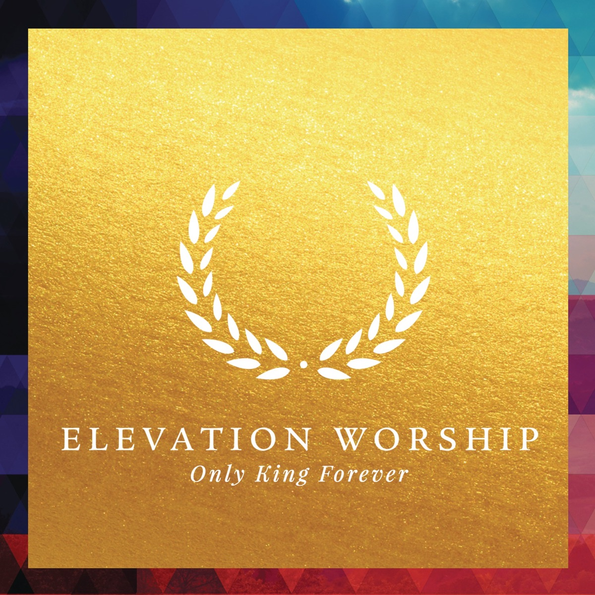 Only King Forever Live Elevation Worship CD cover