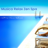 Musica Relax Zen Spa - Chill Out Musica Rilassante