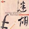 String Glamour - Yu Hong-mei, Zhao Yang-qin & Wang Sen-Di