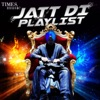 Jatt Di Playlist