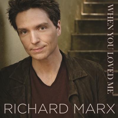 When You Loved Me - Single - Richard Marx