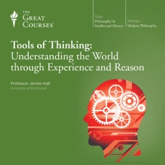 Tools of Thinking: Understanding the World Through Experience and Reason