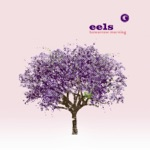 Eels - What I Have to Offer