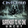 Surrender to No One: Uncut, Chastain