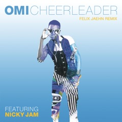 Cheerleader (feat. Nicky Jam) [Felix Jaehn Remix]