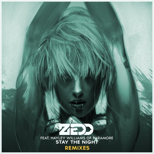 Zedd - Stay the Night (Remixes) [feat. Hayley Williams of Paramore] - EP