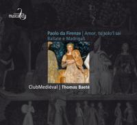 Thomas Baeté & ClubMediéval - Da Firenze: Amor, tu solo'I sai - Ballate e Madrigali artwork
